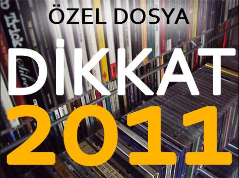 Özel Dosya: Dikkat2011