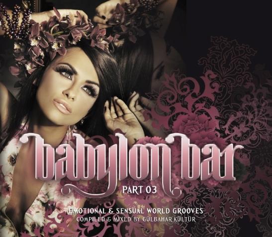 """Doğu'yla Batı'nın aşkı bu albümde: """"Babylon BarVol.III"""""""