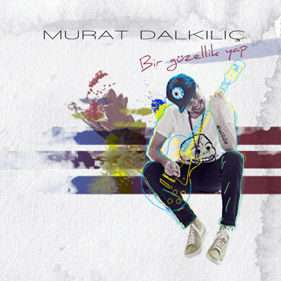 Murat Dalkılıç'tan 3. stüdyoalbüm