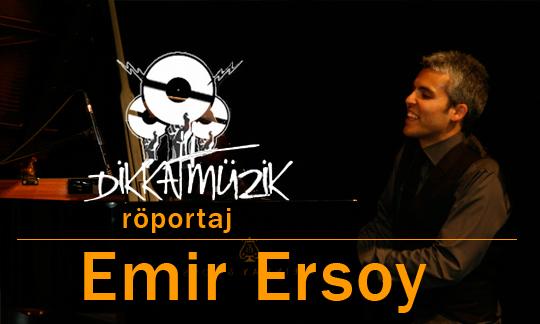 Röportaj: Emir Ersoy