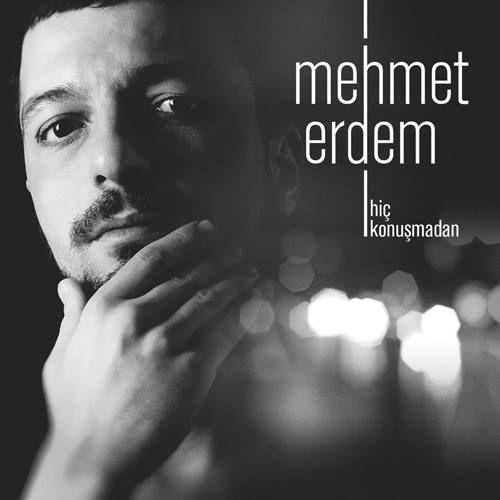 mehmet_erdem_hic_konusmadan