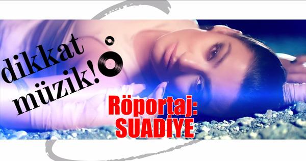 Röportaj: Suadiye