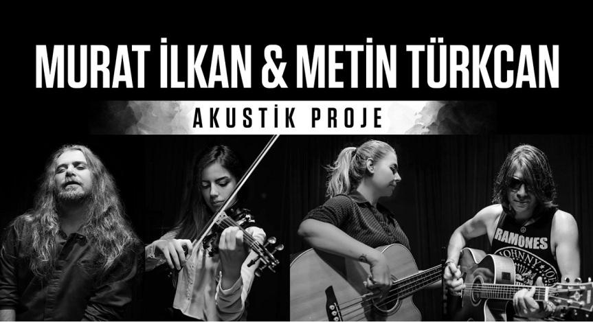 Murat İlkan ve Metin Türkcan , 'Akustik Proje' ile Kuşadası Gençlik Festivalisahnesinde!